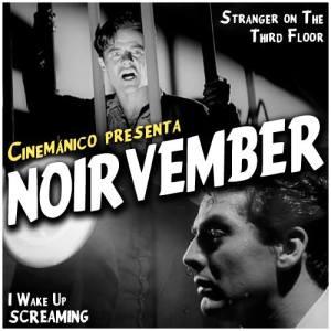 Noirvember 01- Stranger on the Third Floor y I Wake Up Screaming