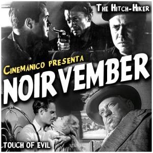 Noirvember #04: The Hitch-Hiker / Out of the Past